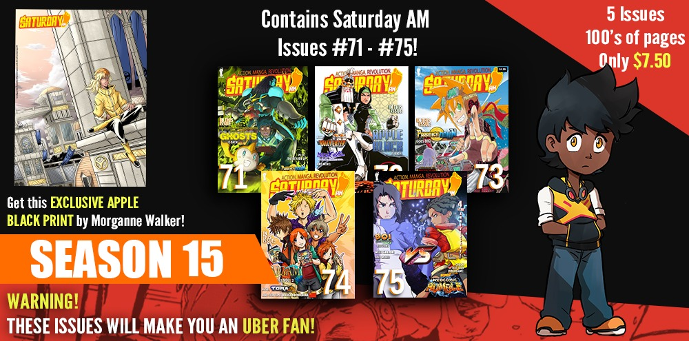This season pack contains Saturday AM issues 71-75 with an EXCLUSIVE digital print by Morganne Walker!