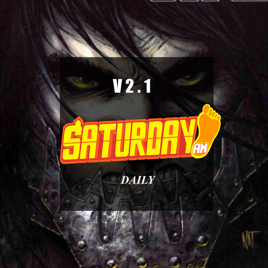 1st episode of Saturday AM Daily - features Square Enix, Atlas Comics movies, Saturday AM #104 and more!