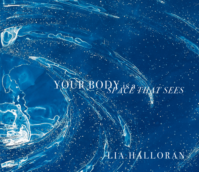 YOUR BODY IS A SPACE THAT SEES