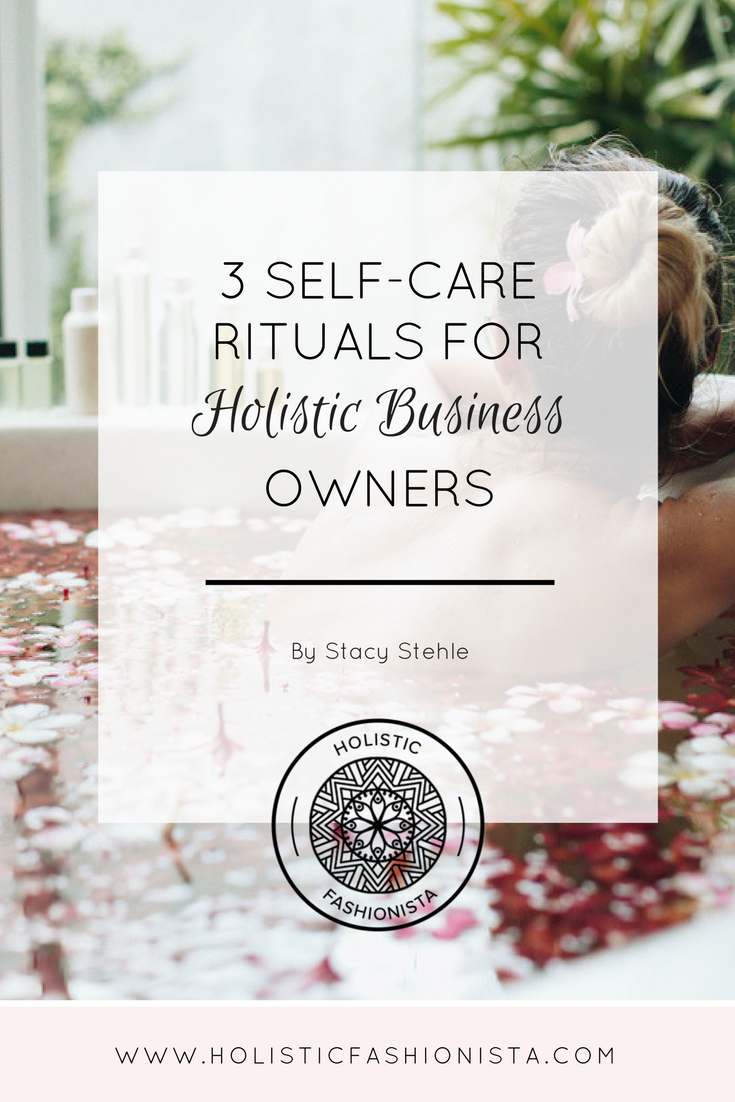 Self-Care Rituals for Holistic Business Owners