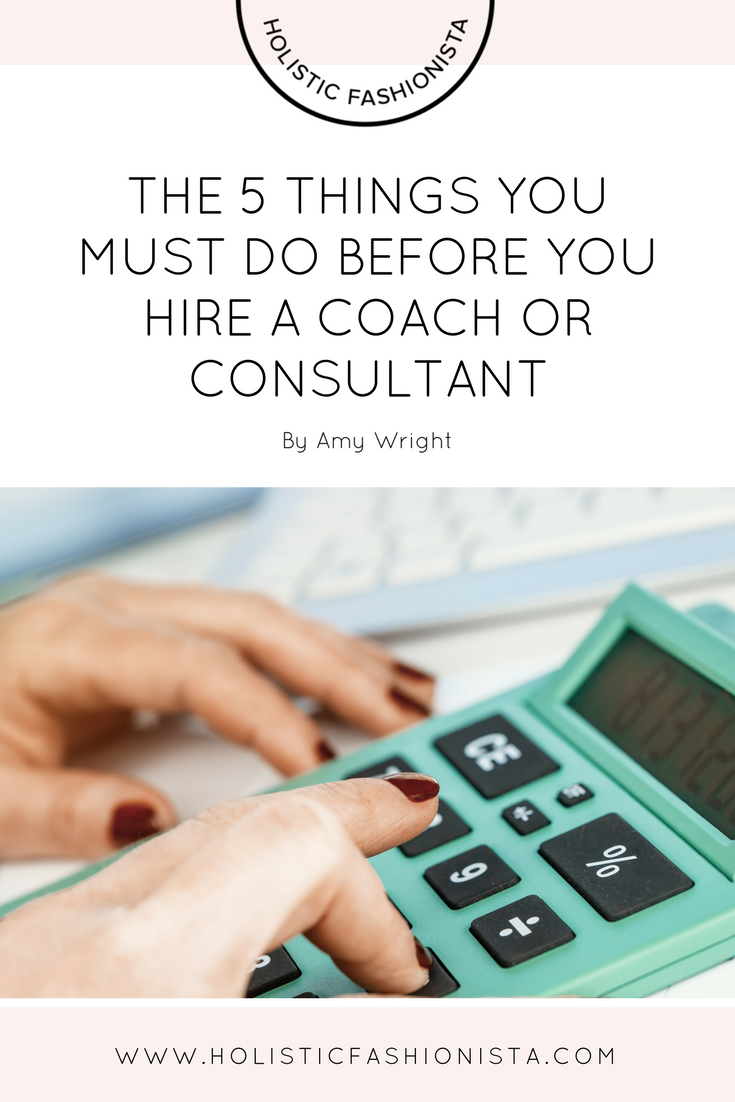 The 5 Things You Must Do Before You Hire a Coach or Consultant