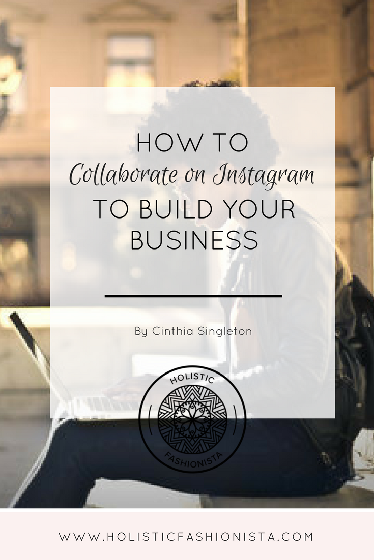 How to Collaborate on Instagram to Build Your Business