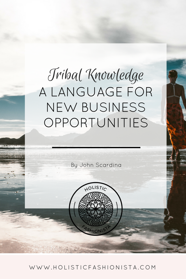 Tribal Knowledge: A Language for New Business Opportunities