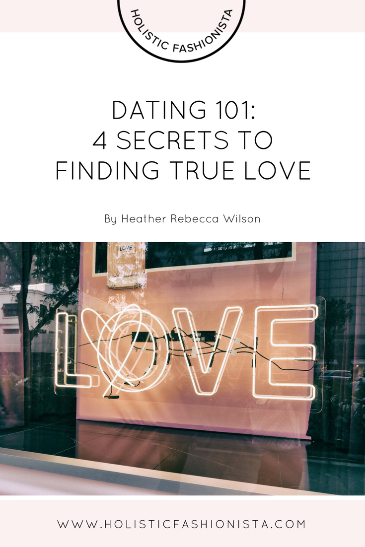 Dating 101: 4 Secrets to Finding True Love