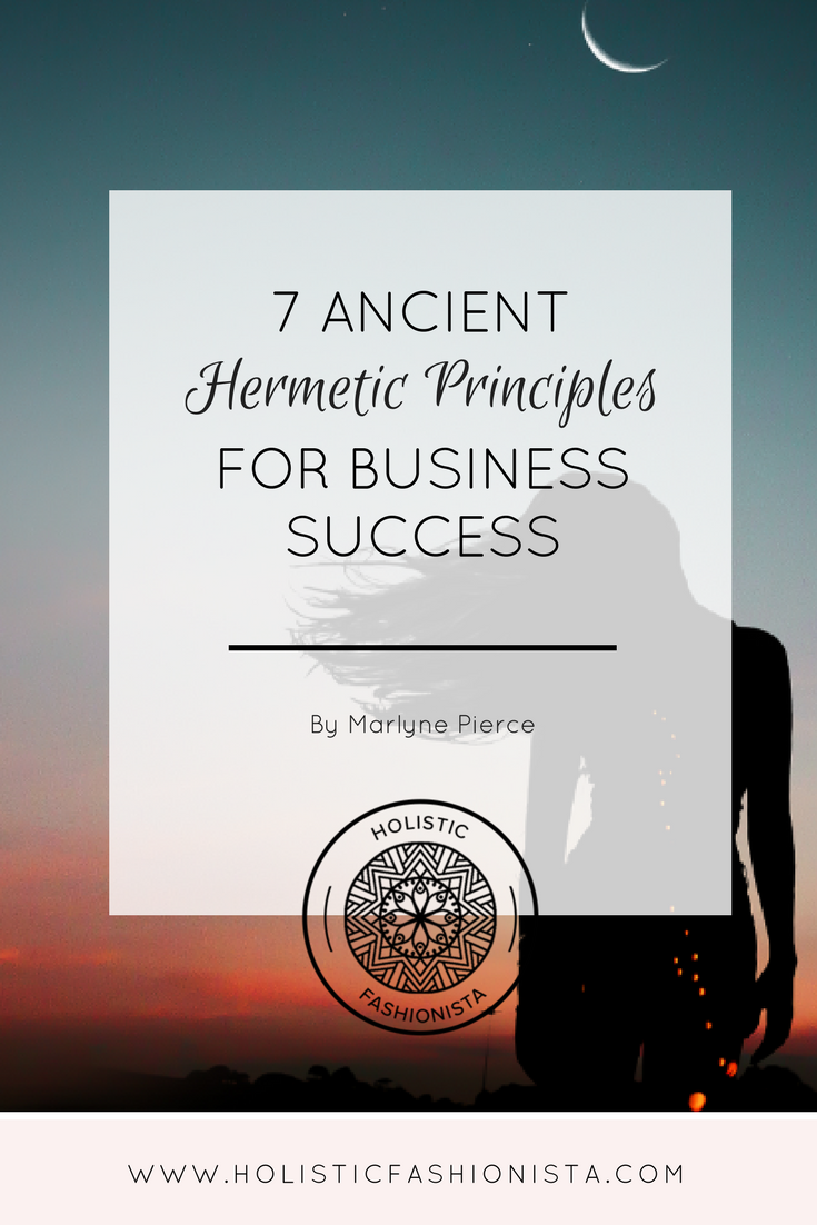 7 Ancient Hermetic Principles for Business Success