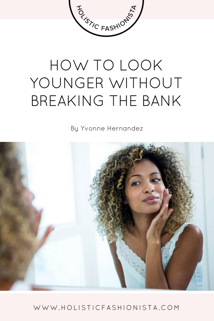 How to Look Younger Without Breaking the Bank