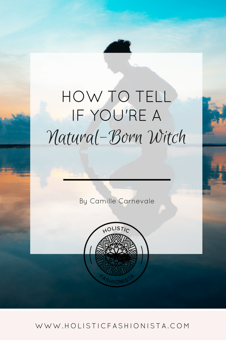 How to Tell If You're a Natural-Born Witch