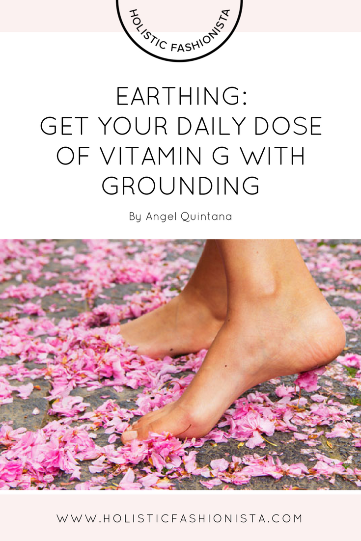 Earthing: Get Your Daily Dose of Vitamin G with Grounding