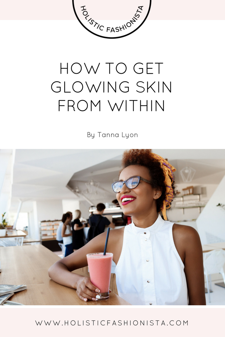 How to Get Glowing Skin From Within