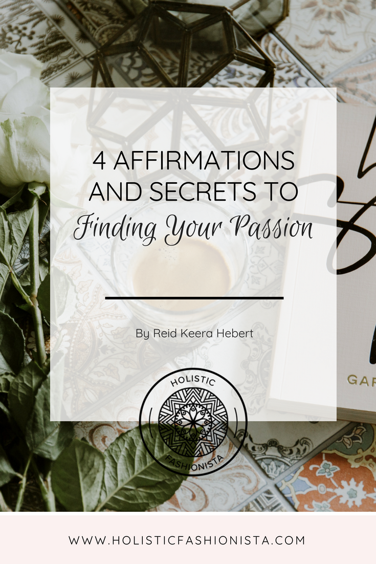 4 Affirmations and Secrets to Finding Your Passion