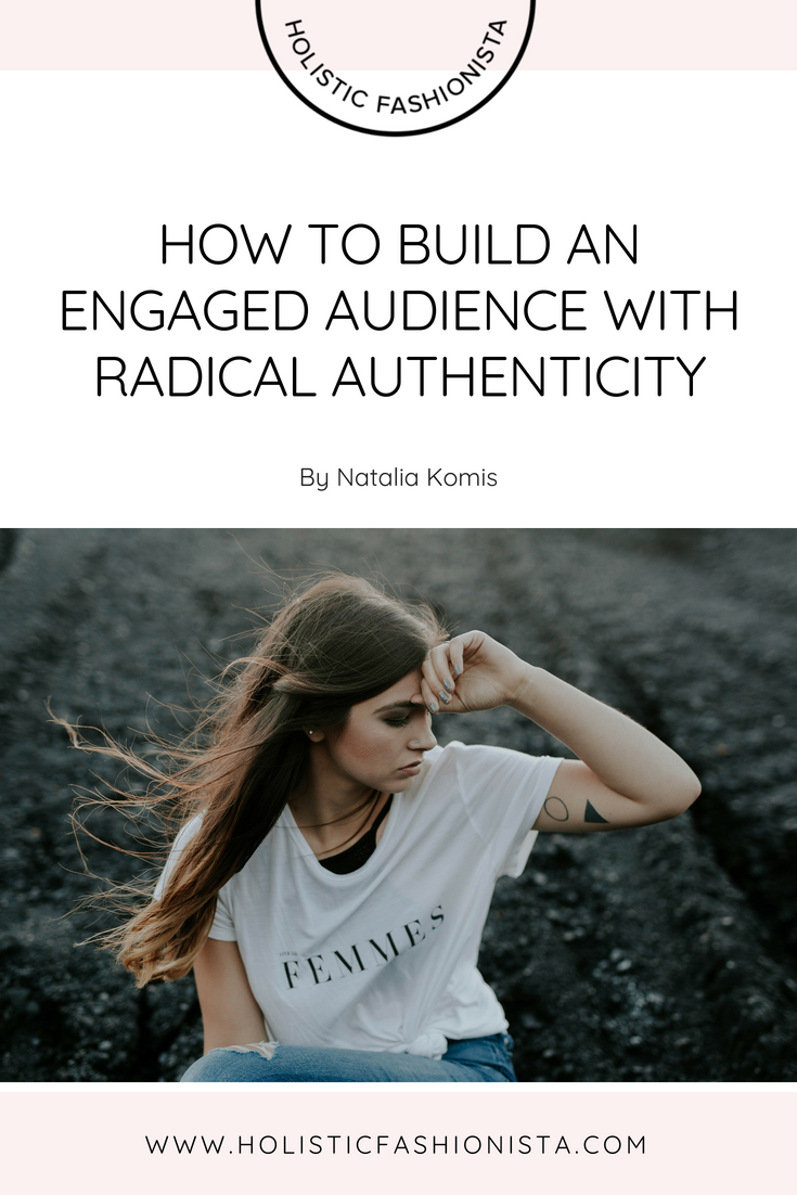 How to Build an Engaged Audience with Radical Authenticity
