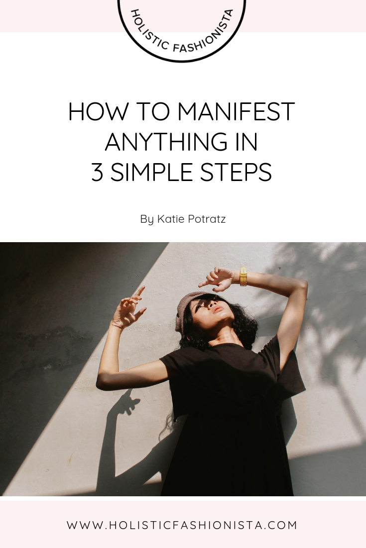 How to Manifest Anything in 3 Simple Steps