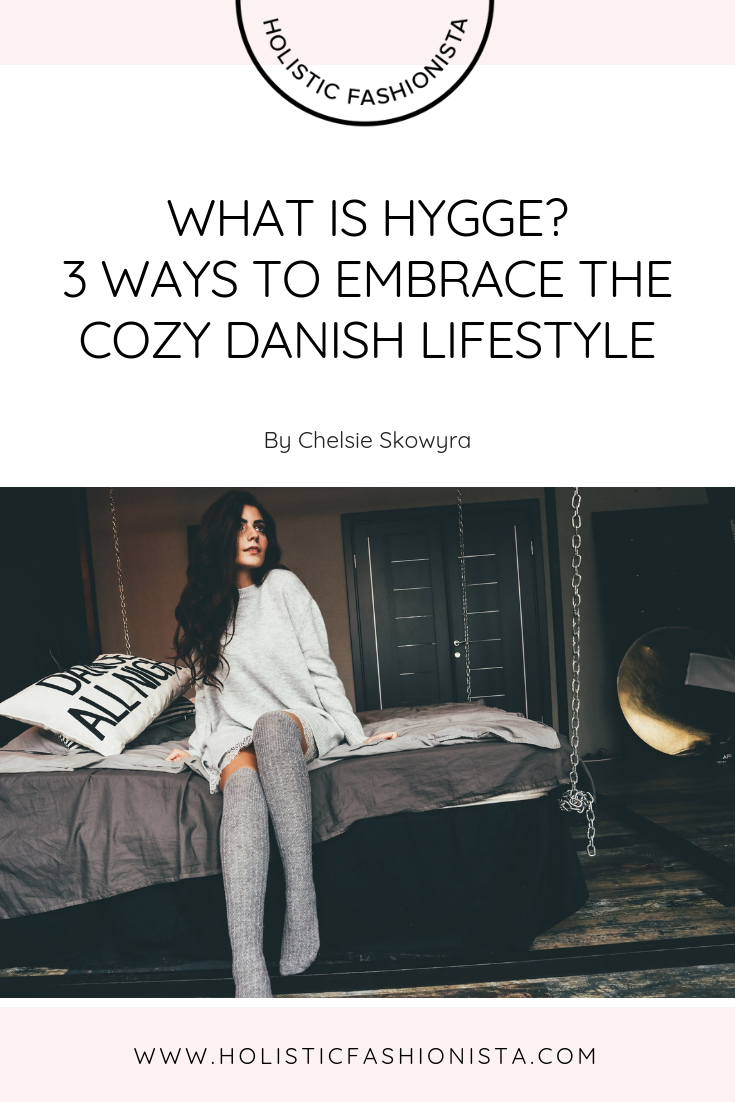 What is Hygge? 3 Ways to Embrace the Cozy Danish Lifestyle