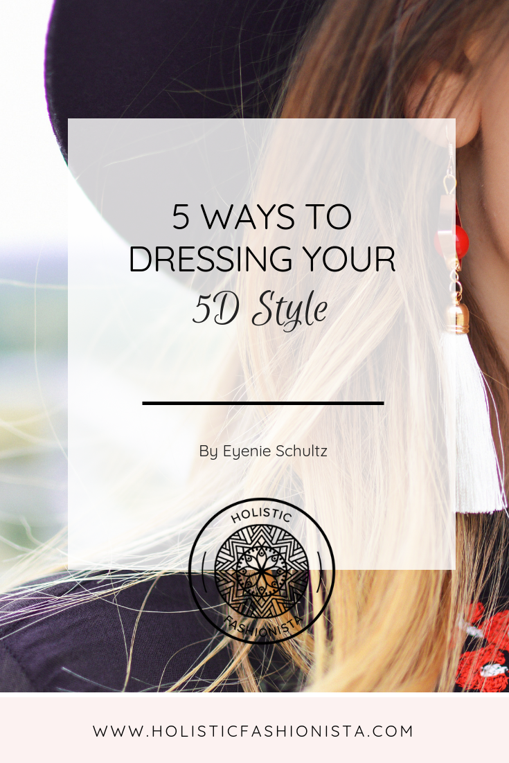 5 Ways to Dressing Your 5D Style