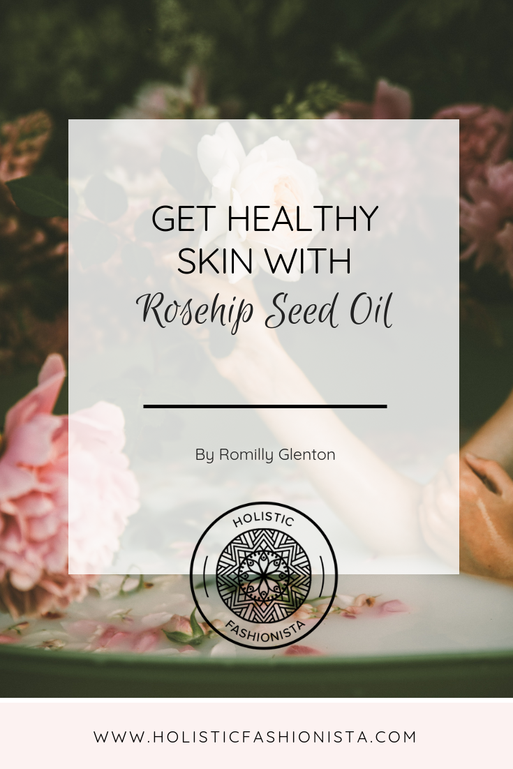 Get Healthy Skin with Rosehip Seed Oil