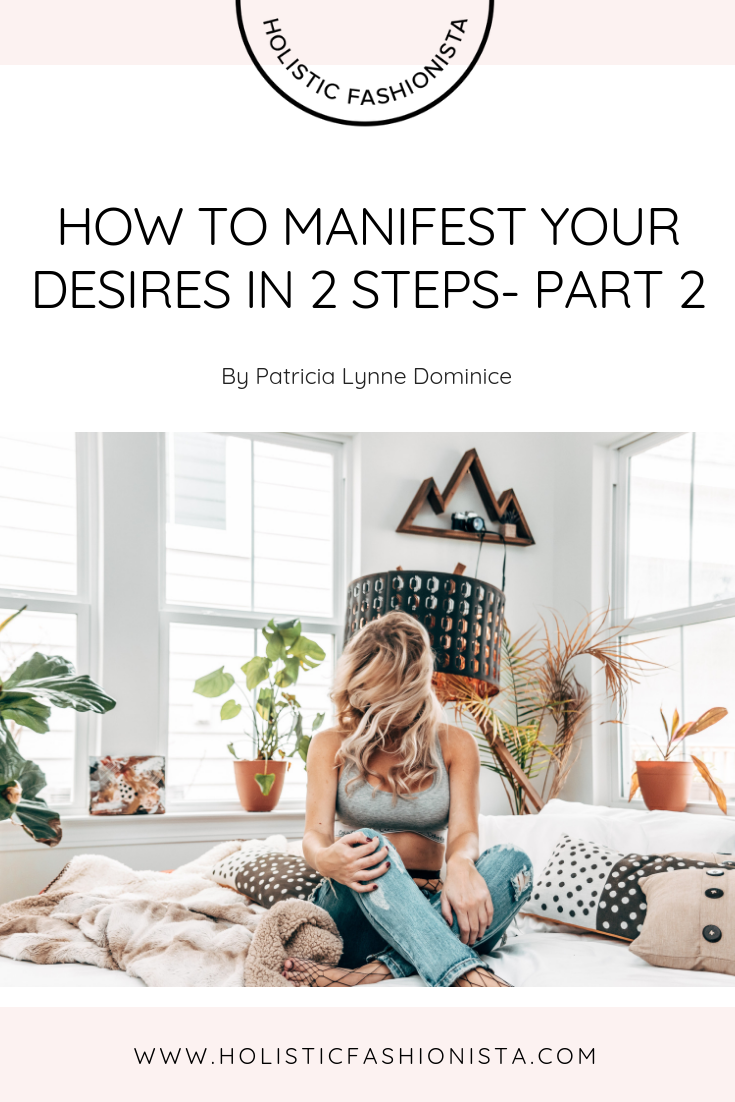 How To Manifest Your Desires in 2 Steps- Part 2
