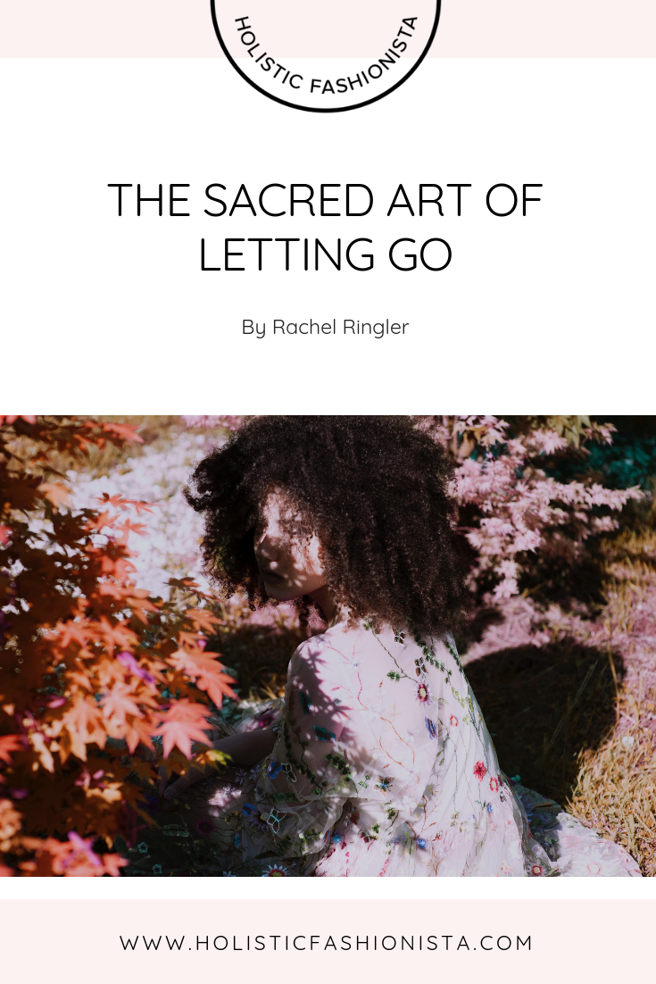The Sacred Art of Letting Go