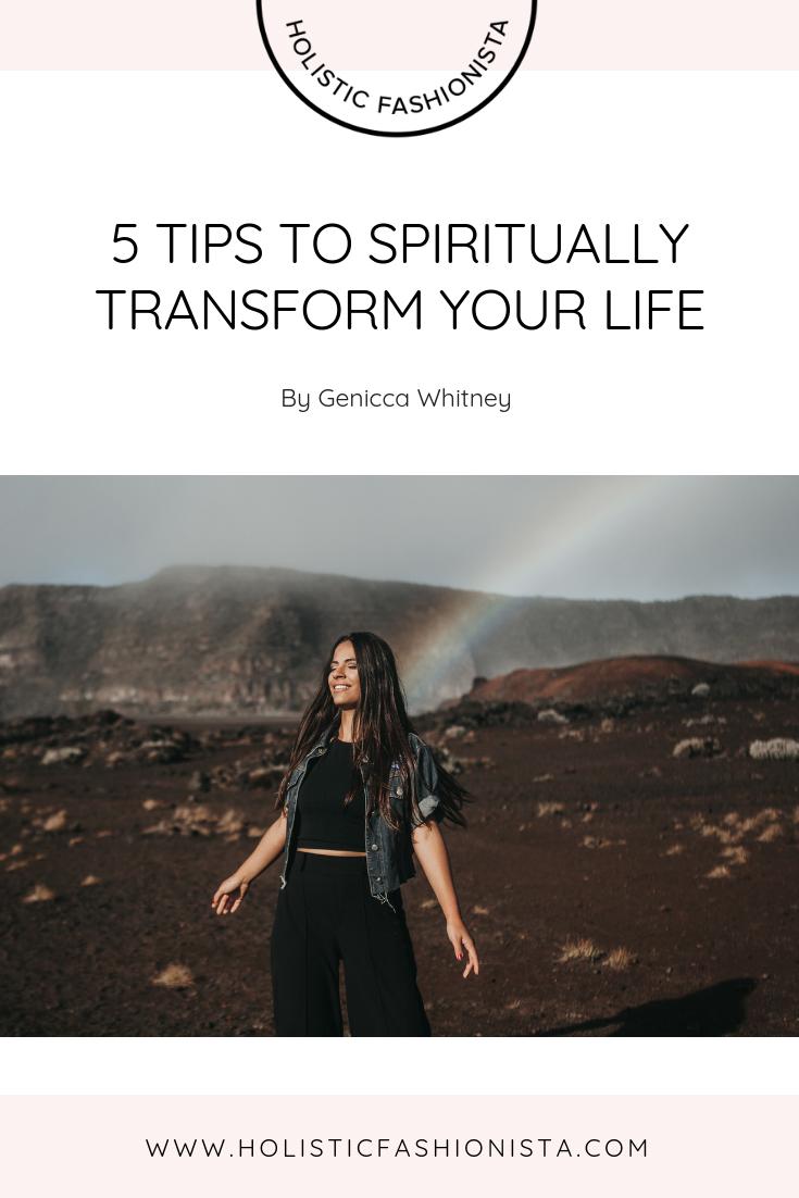 5 Tips to Spiritually Transform Your Life