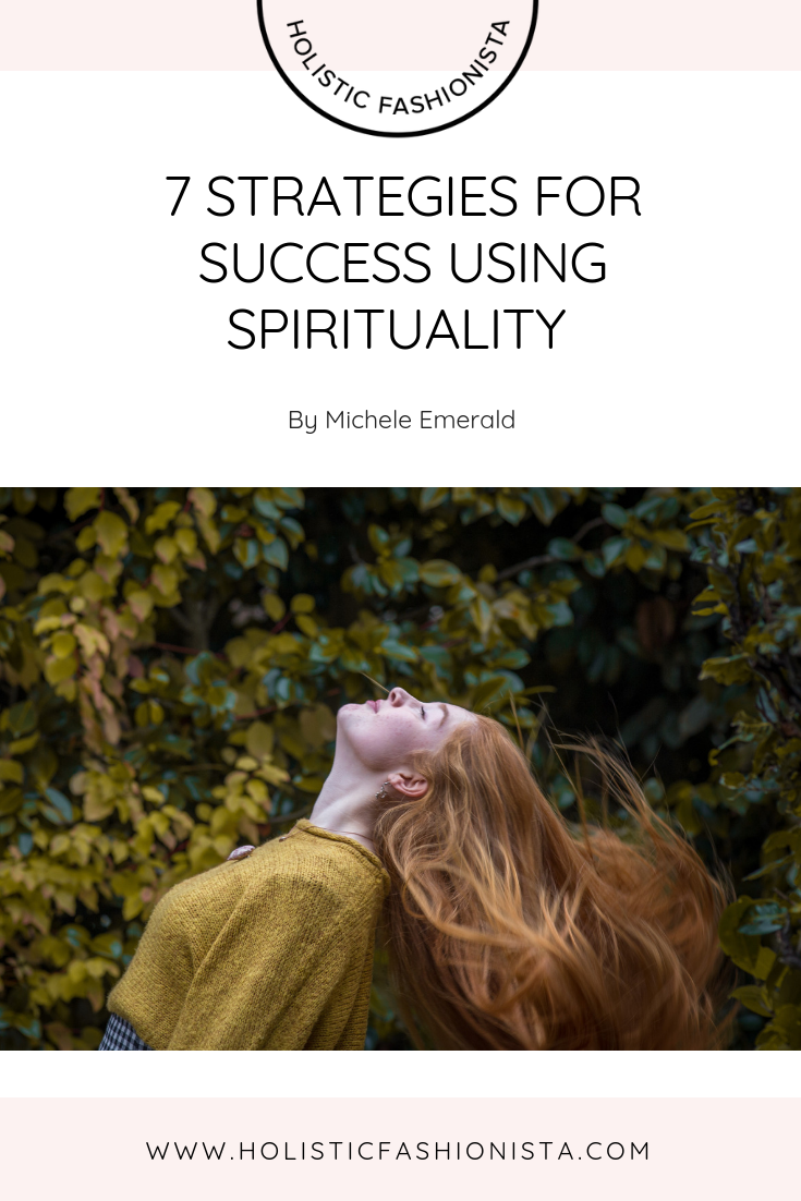 7 Strategies For Success Using Spirituality