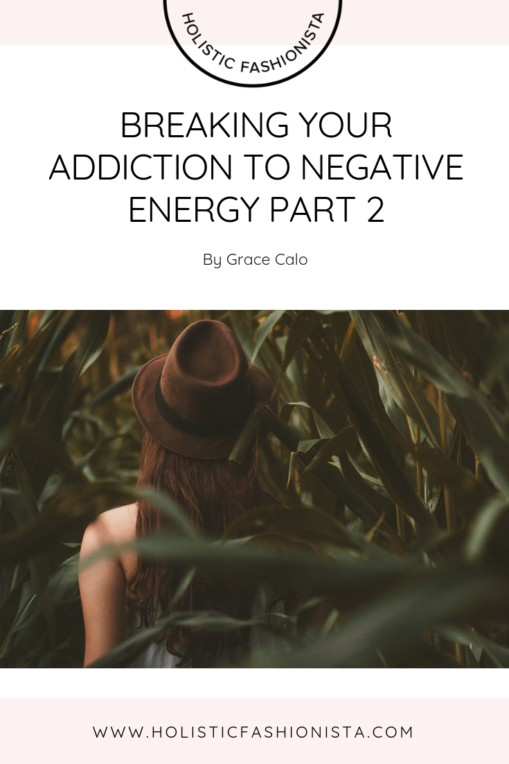 Breaking Your Addiction to Negative Energy- Part 2