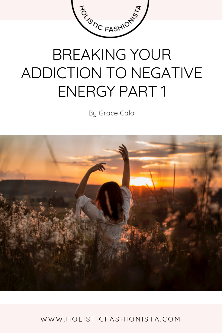 Breaking Your Addiction to Negative Energy- Part 1