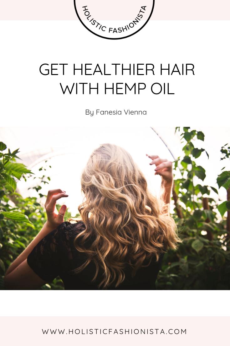 GET HEALTHIER HAIR WITH HEMP OIL