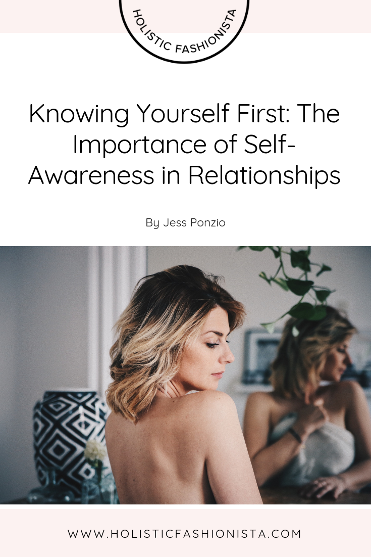 KNOWING YOURSELF FIRST: THE IMPORTANCE OF SELF-AWARENESS IN RELATIONSHIPS