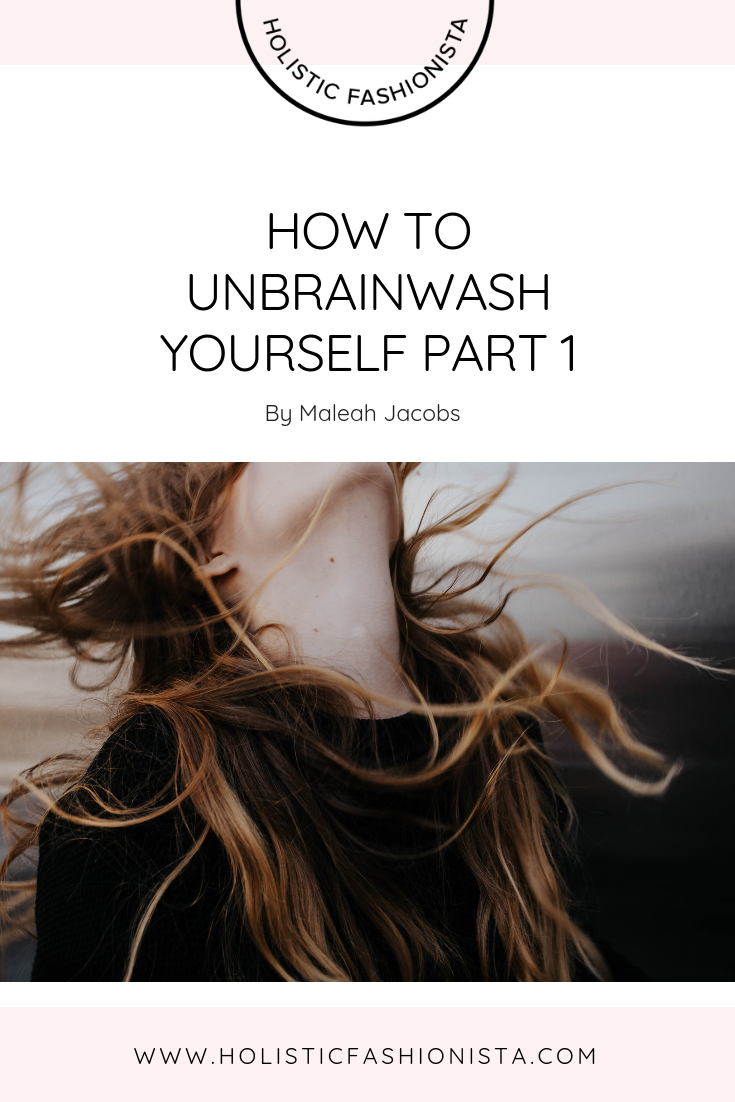 How to Unbrainwash Yourself - Part 1