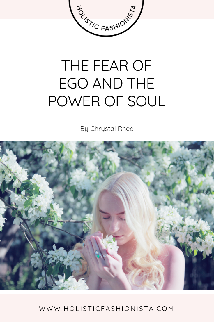 THE FEAR OF EGO AND THE POWER OF SOUL