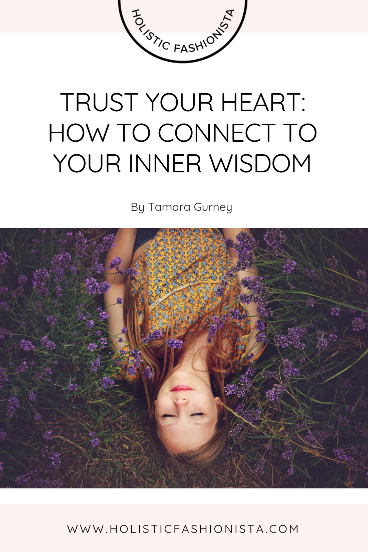 TRUST YOUR HEART: HOW TO CONNECT TO YOUR INNER WISDOM