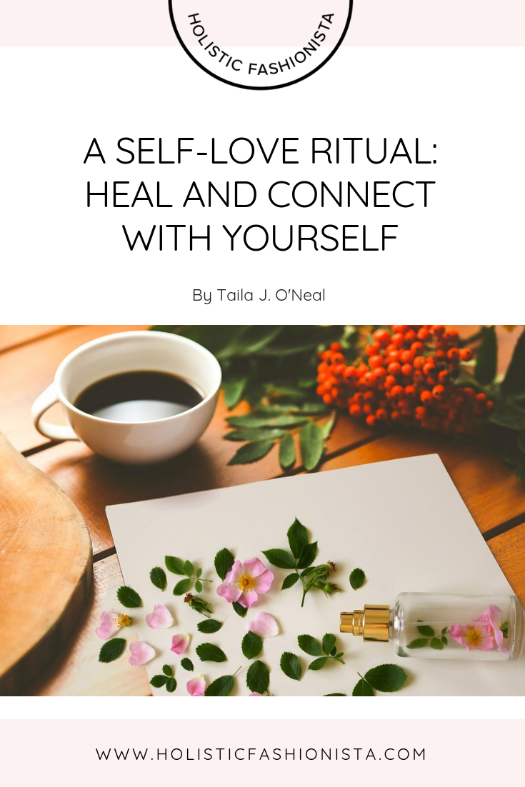 A SELF-LOVE RITUAL: HEAL AND CONNECT WITH YOURSELF