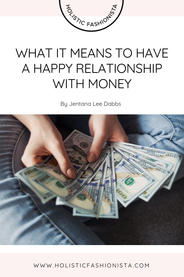 WHAT IT MEANS TO HAVE A HAPPY RELATIONSHIP WITH MONEY