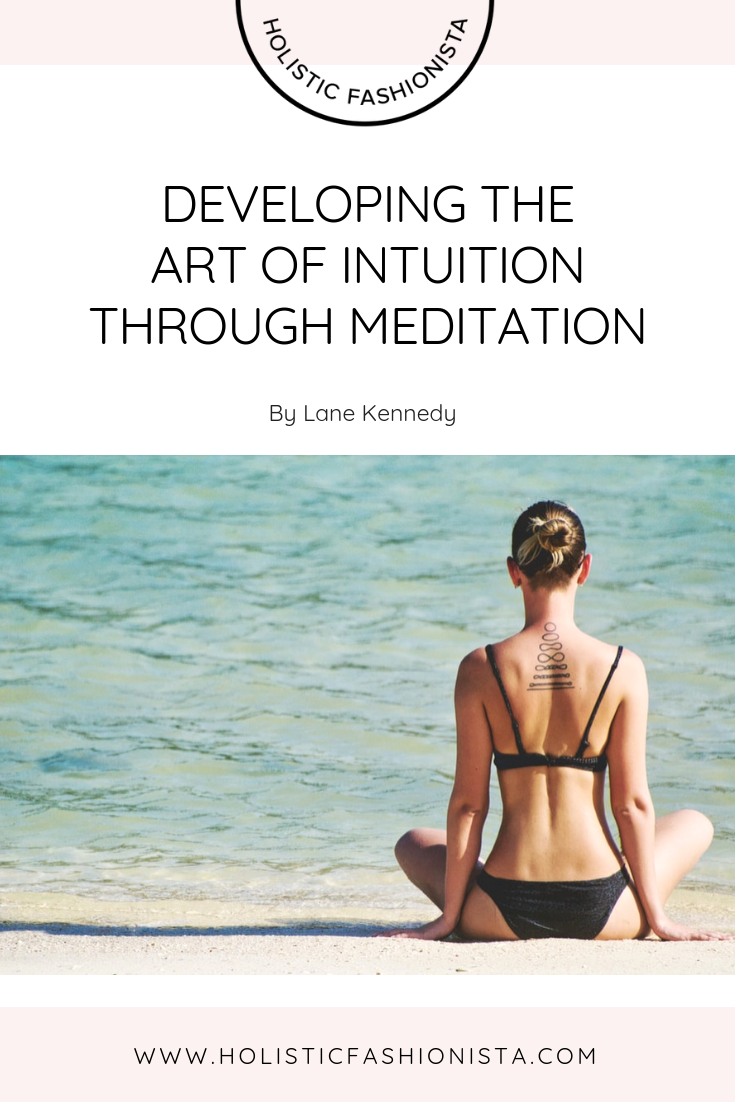 DEVELOPING THE ART OF INTUITION THROUGH MEDITATION