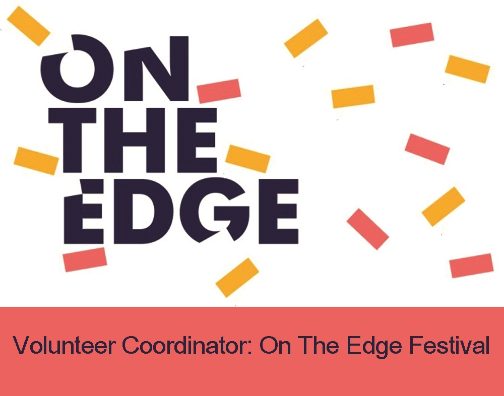 Volunteer & Ticketing Coordinator for On The Edge. Festival takes place 2-9th July 2016.