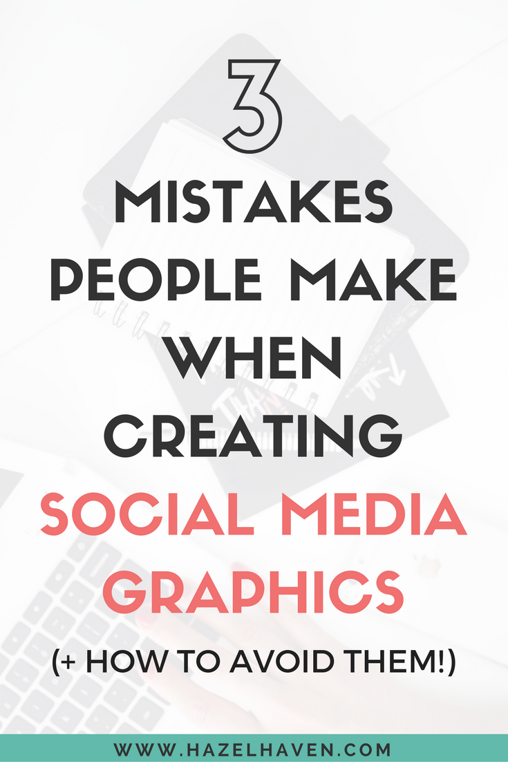 3 Mistakes People Make When Creating Social Media Graphics (+ How to Avoid Them!)