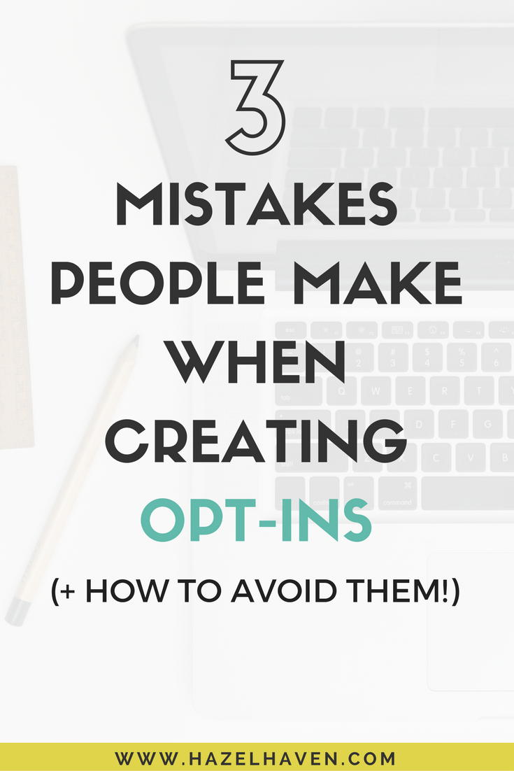 These are 3 mistakes that I made when I first started creating opt-ins for my website and I want to help you learn how to avoid them. via @hazelhaven
