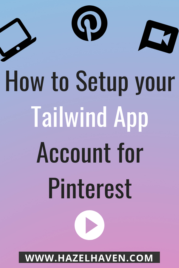 How to Setup your Tailwind App Account for Pinterest #tailwind #blogging #onlinebusiness #pinterest #pinterestmarketing #tailwindapp