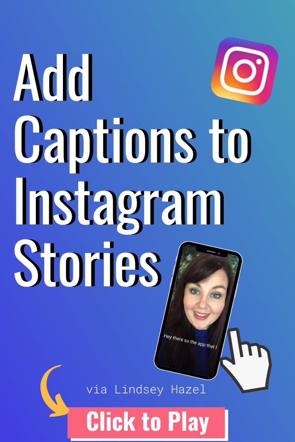 How I add Captions to my Instagram Stories - Instagram Subtitles via Lindsey Hazel