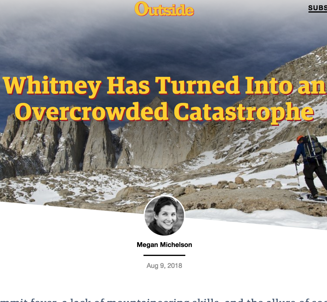 """""""Whitney Has Turned Into an Overcrowded Catastrophe"""" - Summit fever, a lack of mountaineering skills, and the allure of social media are leading to serious accidents on the lower 48's highest peak. Can anything be done to stop the injuries and deaths?  Outside Online, June 2018"""