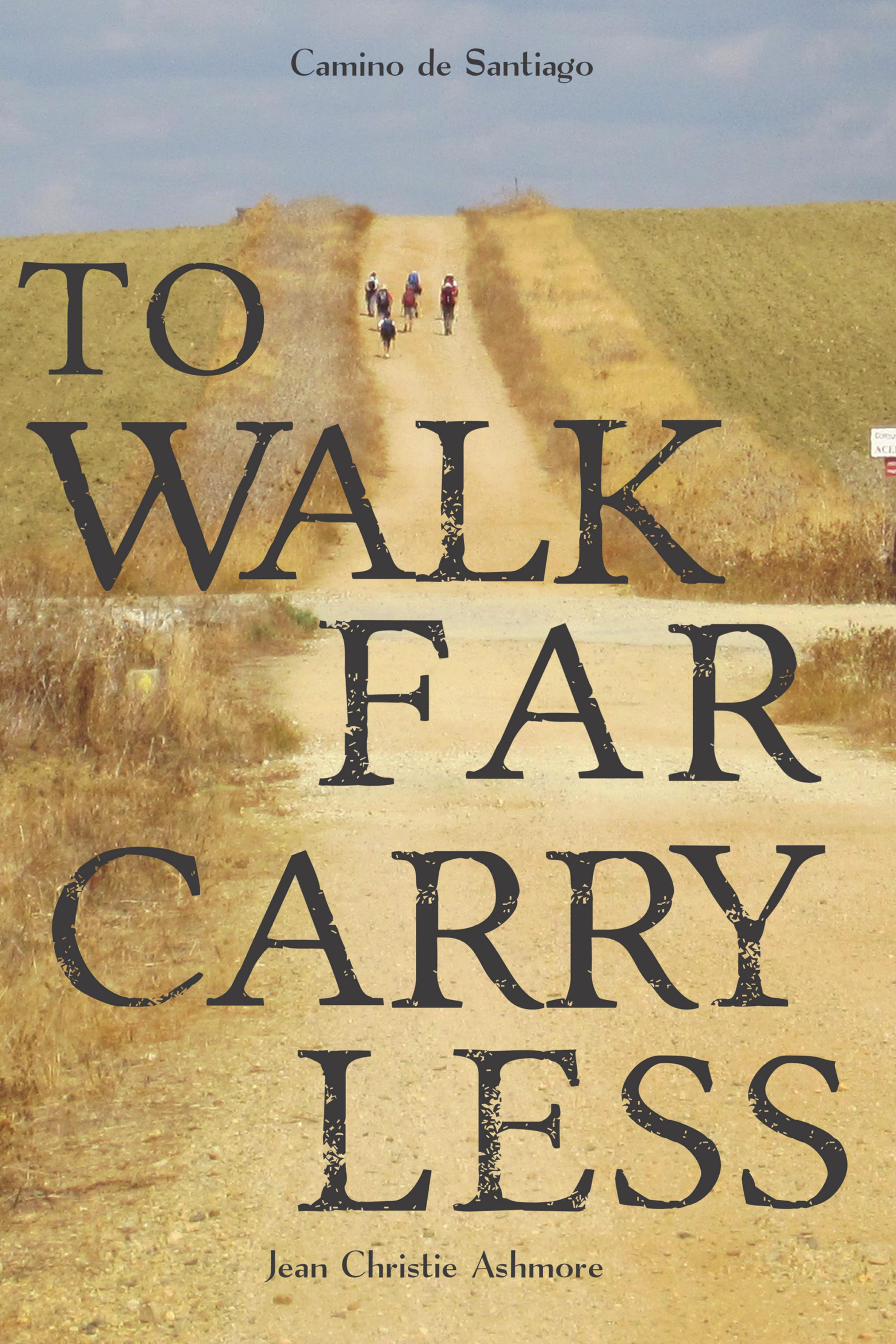 """Love this book! My Bible for the El Camino…"" - PinterestThe now classic book used by thousands for their Camino pilgrimages.Learn how to pack an ultra-light backpack: it's good for your feet, knees, hips, and back. And your spirit too."