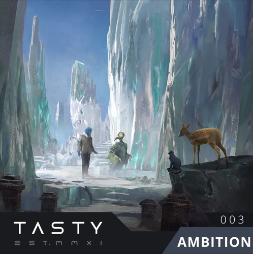 Tasty Network 003 - Ambition