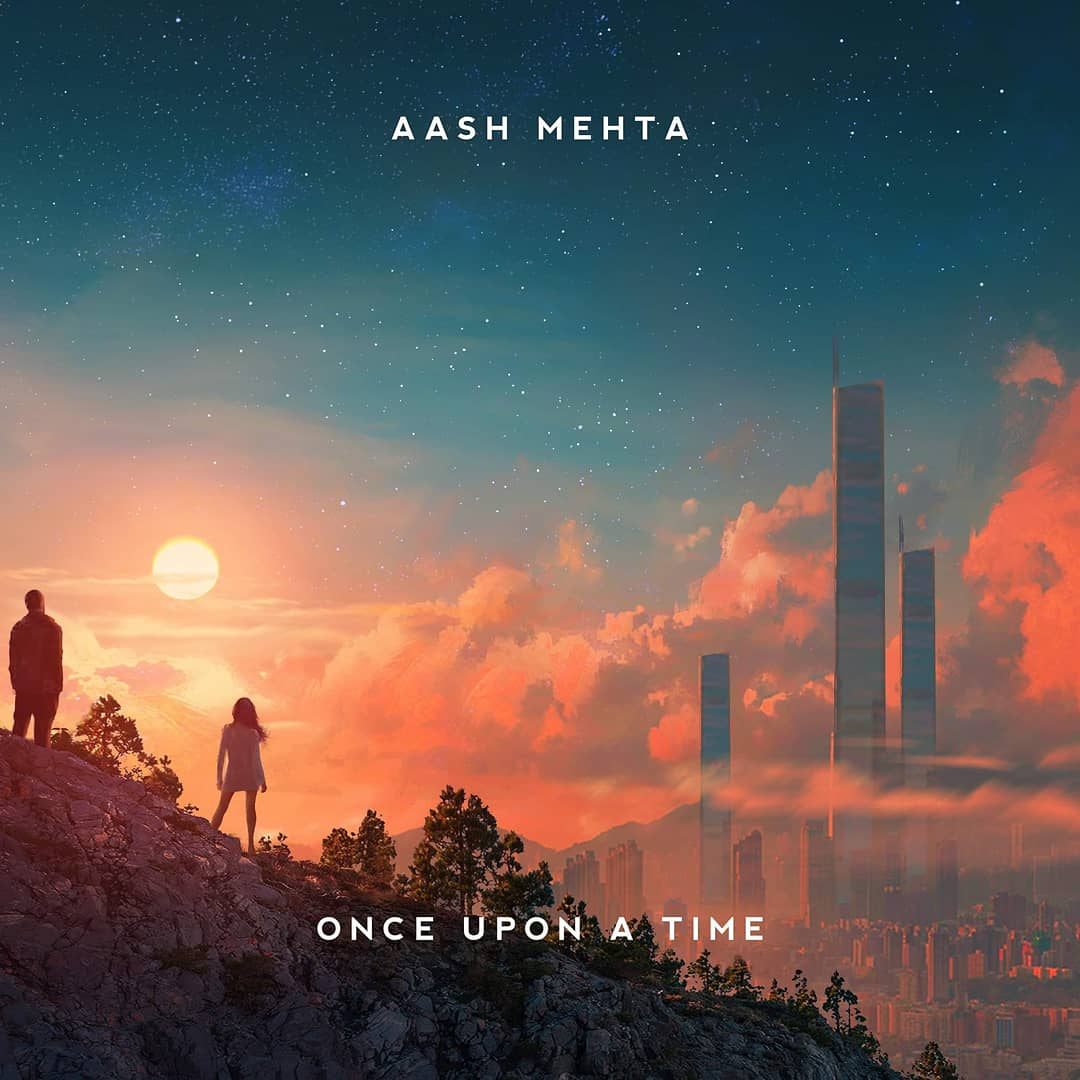 Aash Mehta - Once Upon a Time