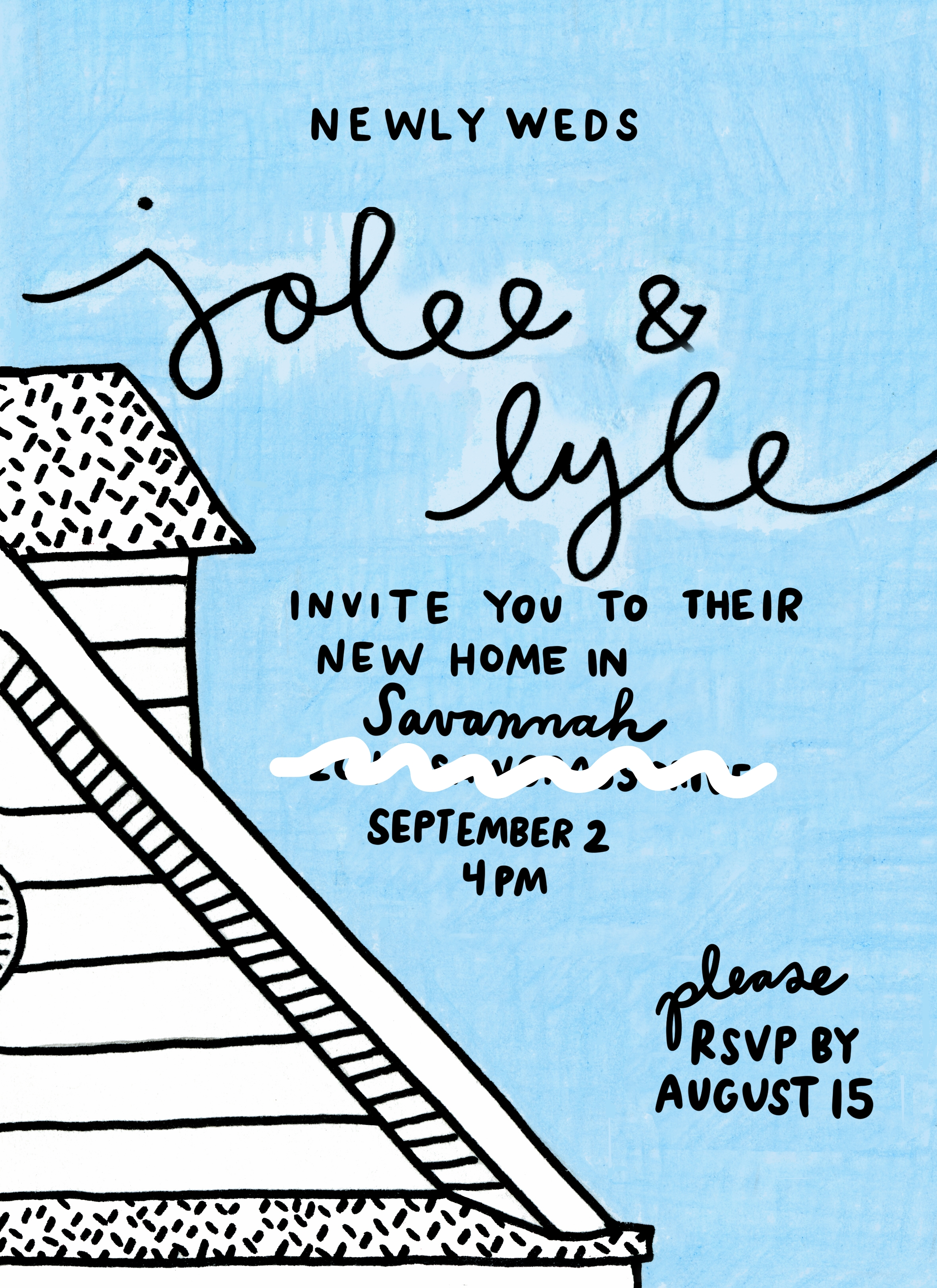 - JOLEE & LYLE'S HOUSEWARMING INVITATIONBased on their new home's facade (the reverse is the view from the backyard!)