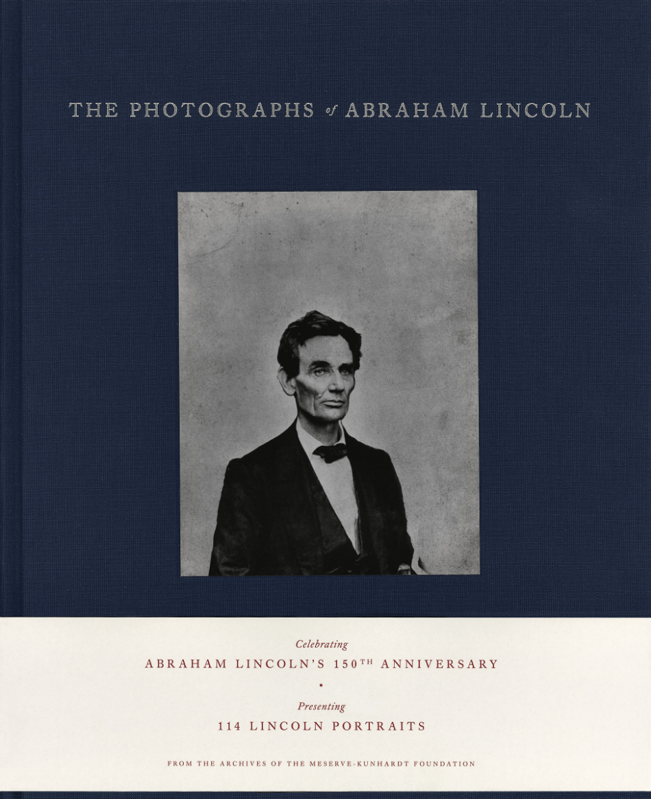 """""""The Photographs of Abraham Lincoln"""" is a treasure trove of images of the iconic U.S. President, including his first known picture."""