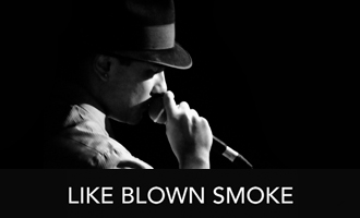 Like Blown Smoke