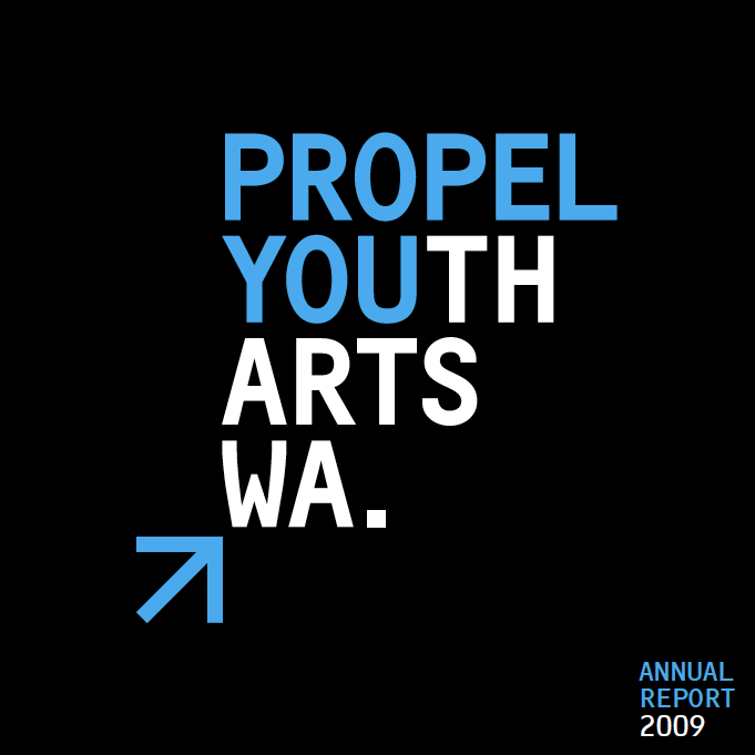 Propel Youth Arts WA 2009 Annual Report