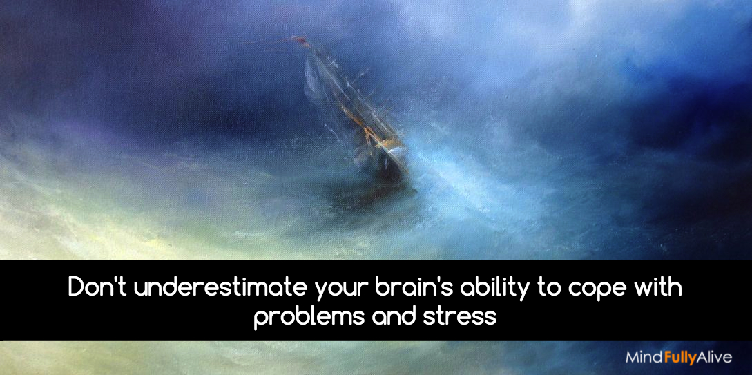 Your Brain is Better at Dealing with Problems Than You Think