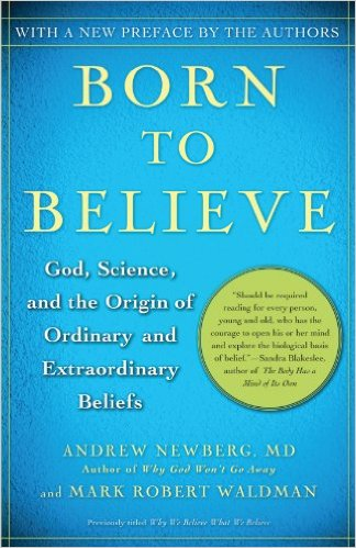 <p><strong>Born to Believe</strong>An exploration of how spiritual beliefs and practices can permanently change your brain - positively or negatively.</p>