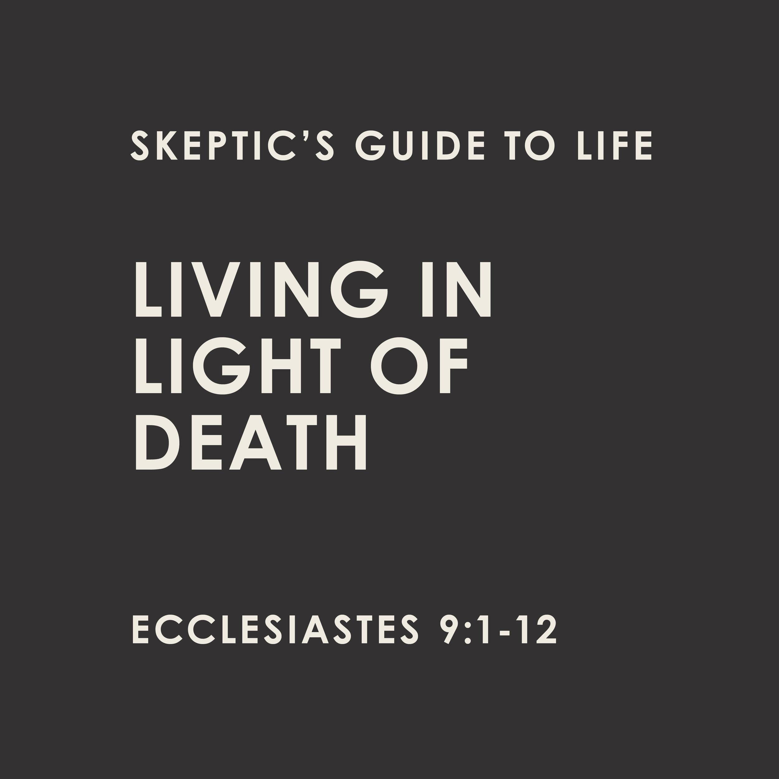 Learning how to live well by understanding the realities of death -