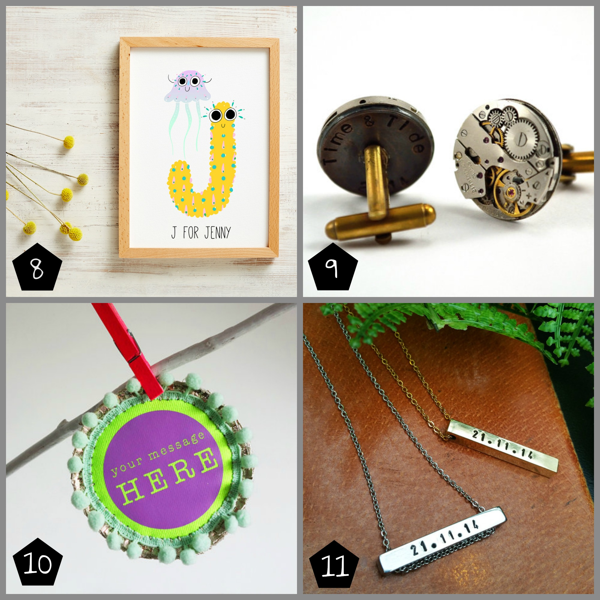 8. Andsmile  offers custom initial and name Alphabet Prints (The London Illustration Fair - 05 Dec,Peckham - 12 Dec)  9. Chanchala has a range of jewellery which can be personalised (Peckham - 13 Dec)  10. dAKOTA rAE dUST can create bespoke rosette pin badges featuring a message of your choice (Peckham -13 Dec)  11. LITTLESMITH will be offering a 10 minute on-site personalisation service at the market (Geffrye Museum - 17 Dec)